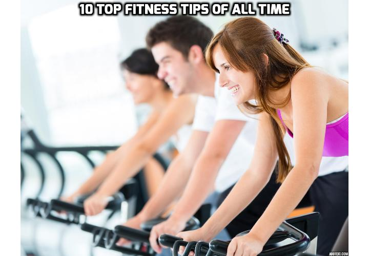 10 Top Fitness Tips of All Time Just Arrived - 10 Top Fitness Tips Everyone Should Know to have a healthy life
