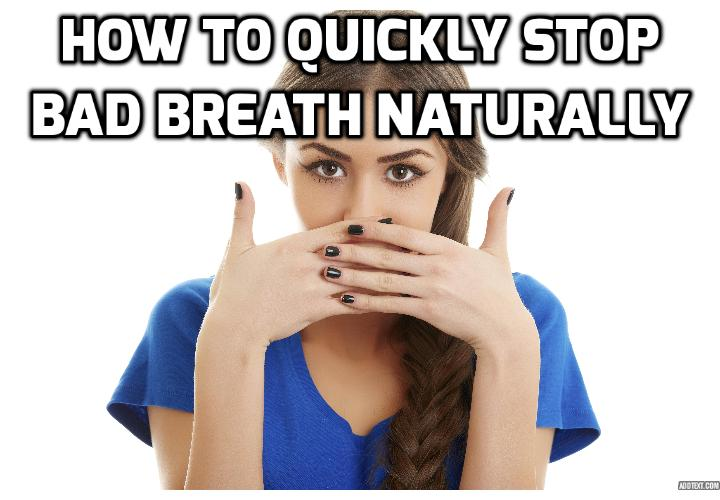 8 Natural Ways to Stop Bad Breath Quickly - If you are looking for ways to stop bad breath quickly without mouthwash, read on here to find out more.