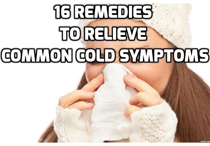 16 Remedies for Treating a Common Cold - When you are down with a common cold, symptoms like coughing, sneezing, a sore throat, general congestion and mild fatigue will appear. Here are 16 remedies for treating common cold that are aimed at easing these symptoms to help keep you comfortable while your stalwart immune system battles the virus away.