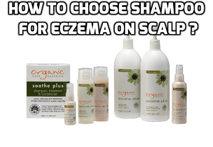 How to Choose Shampoo for Scalp Eczema? If you are dealing with scalp eczema, it is very important to understand that there are many natural oils present in shampoos and conditions that can aggravate your condition. To avoid this, you have to choose the right types of shampoo. Read on to find out more.